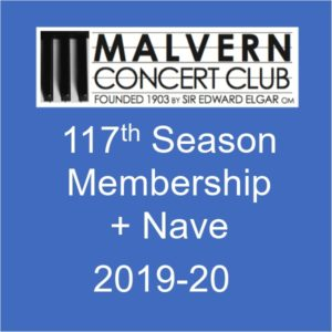 Membership of Malvern Concert club for 2019-20 plus Nave ticket for Feb concert
